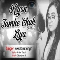 Download Kyo Tumne Chah Liya