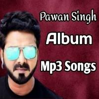 New Pawan Singh A to Z Bhojpuri Album Mp3 Song Download Pawan Singh A to Z Bhojpuri Album Mp3 Song