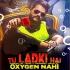 Play Tu Ladki Hai Koi Oxygen Nahi