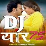 Yaar 75 Mil Jaihe Pyar Hamare Se Paibu Ho DJ Remix Song Yaar 75