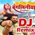 Play Mati Marke Bhatar Ke Fasawlas Re Bangliniya Dj Remix