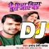 Play Ae Piya Diya But Jaye Da DJ Remix Song