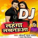 Gori Tor Chunri Ba Jhalkaua Jaan Mare Lahanga Lucknowa DJ Song Lahanga Lakhnauwa