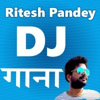 Ritesh Pandey DJ Remix Mp3 Songs 2020 Free Download And Online Play